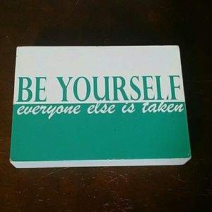 Be Yourself Everyone Else is Taken wood sign